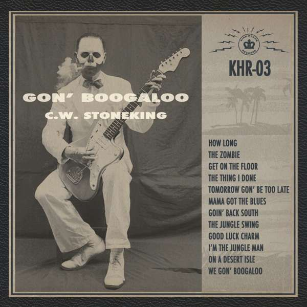 Gon Boogaloo (CD) - C.W. Stoneking USA