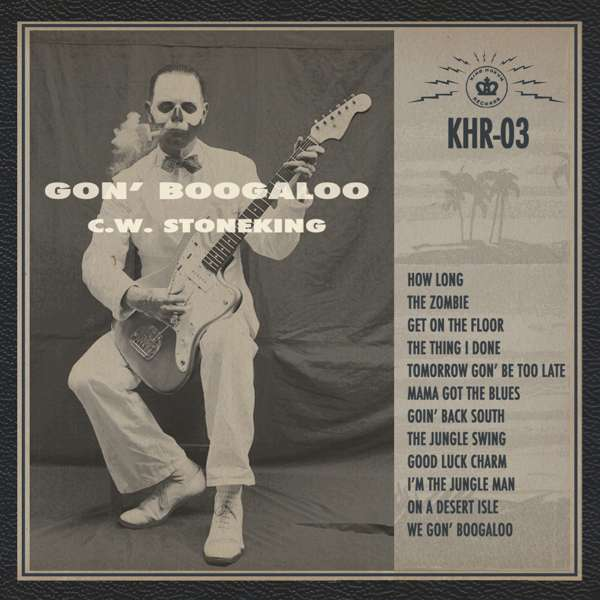 Gon Boogaloo (Vinyl) - C.W. Stoneking USA