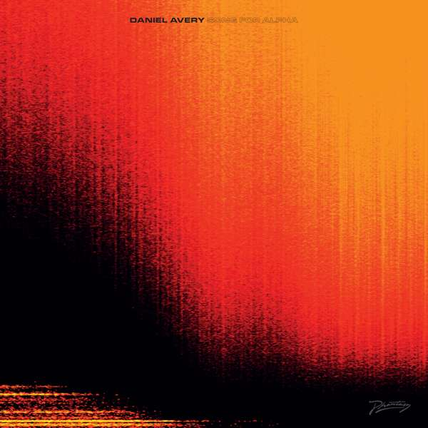 Daniel Avery - Song For Alpha - Daniel Avery