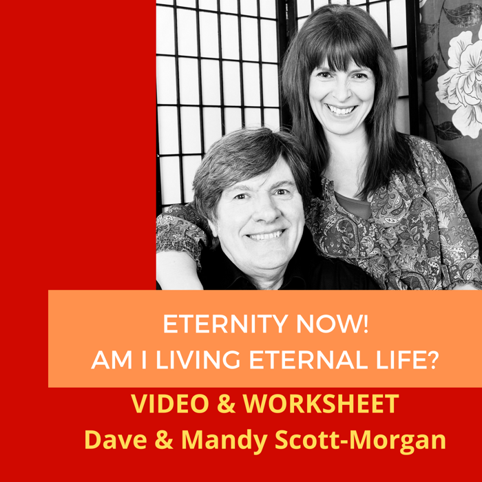 Worksheet - Step 1 - Am I living Eternal Life? - DAVE & MANDY