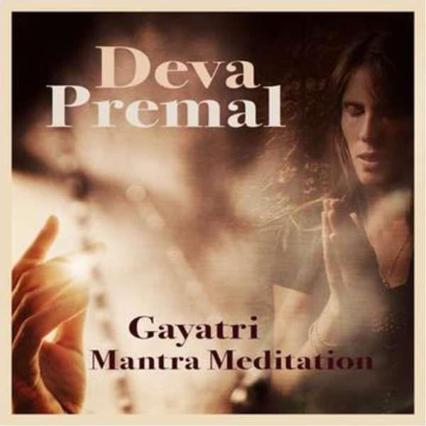 Gayatri Mantra Meditation (108 Cycles) - Digital - Deva Premal & Miten GBP