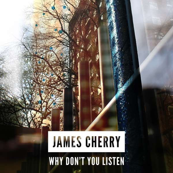 James Cherry - Why Don't You Listen - digital download - Distiller Music