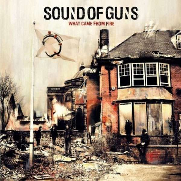 Sound of Guns - What Came From Fire - digital download - Distiller Music