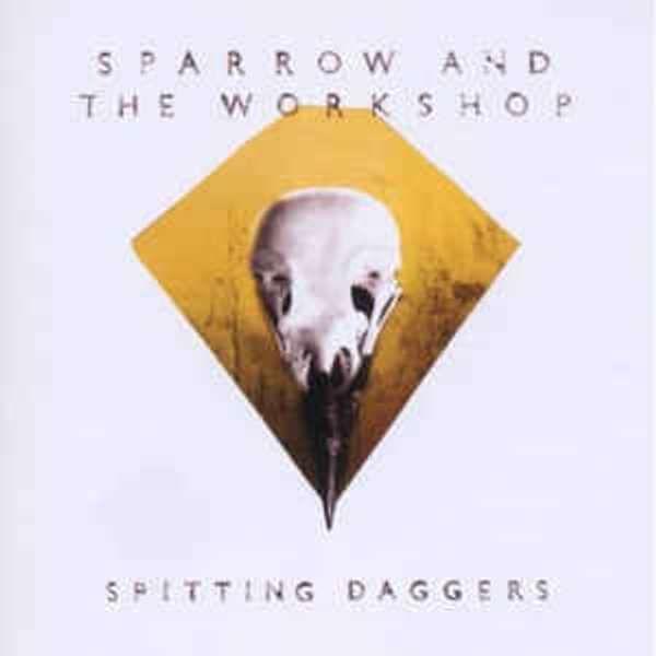 Sparrow and the Workshop - Spitting Daggers - digital download - Distiller Music