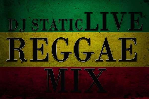 Live Reggae Mix By Static