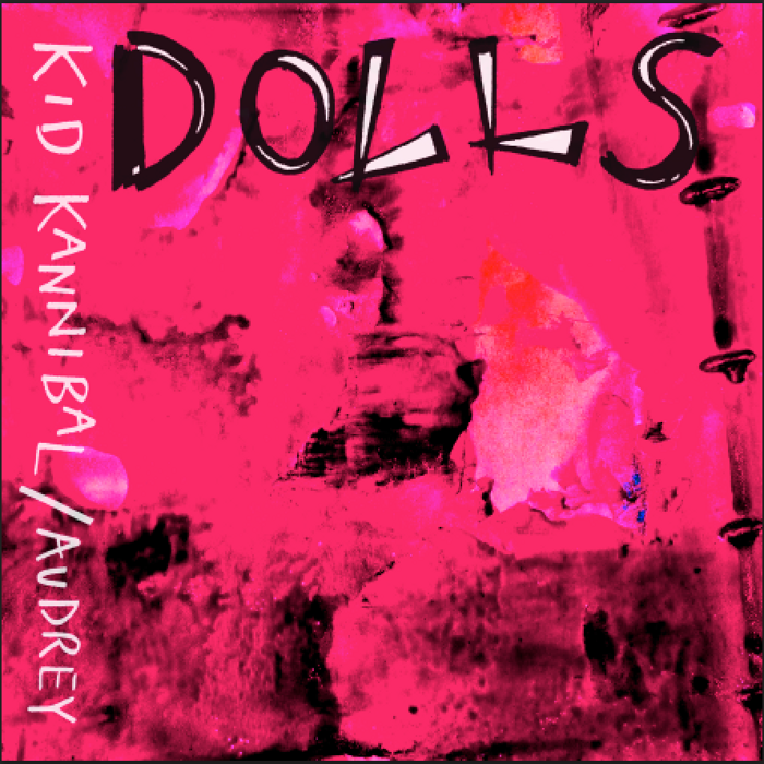 KID KANNIBAL / AUDREY CD - DOLLS