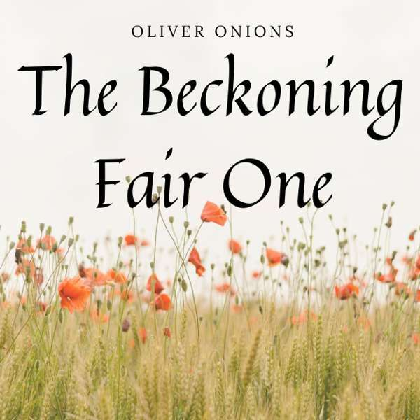 The Beckoning Fair One by Oliver Onions - Eerie Cumbria