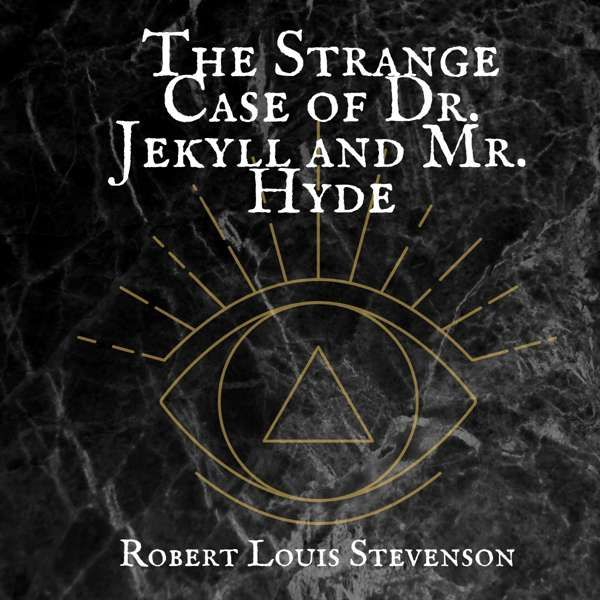 The Strange Case of Dr Jekyll and Mr Hyde by Robert Louis Stevenson - Eerie Cumbria
