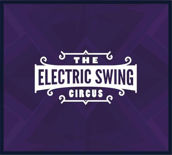The Electric Swing Circus - Digital Dowload - Electric Swing Circus