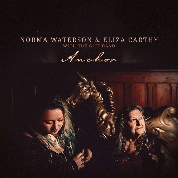 Norma Waterson and Eliza Carthy with The Gift Band - Anchor - Eliza Carthy