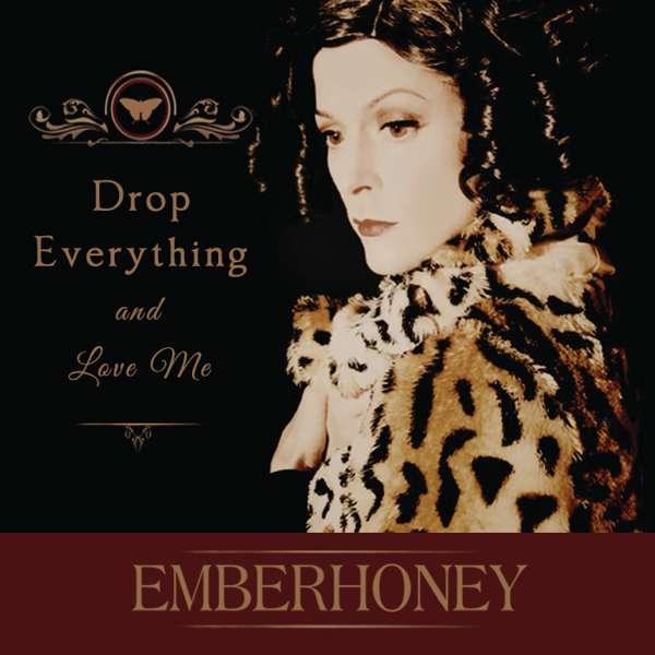 'Drop Everything & Love Me'- Download - EMBERHONEY
