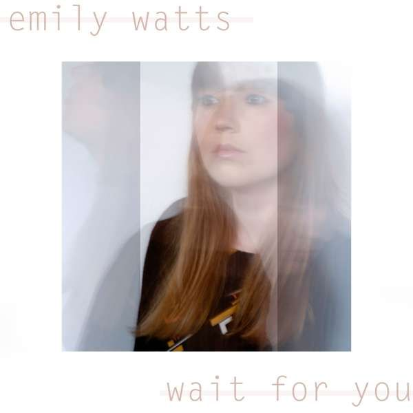 Wait for You - Emily Watts