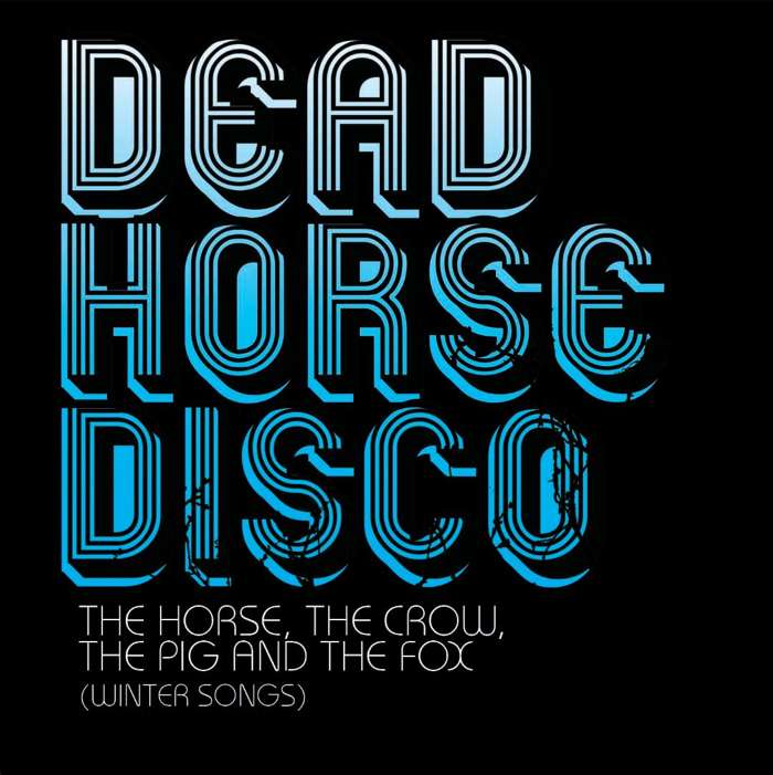 DEAD HORSE DISCO - THE HORSE, THE CROW, THE PIG & THE FOX ( (WINTER SONGS) - 4 Track CD - Environmental Studies
