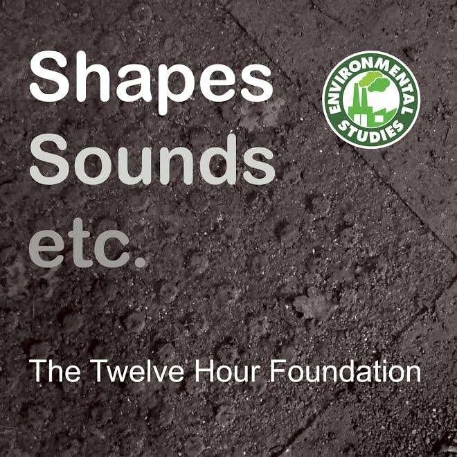 The Twelve Hour Foundation - Shapes Sounds Etc CD - Environmental Studies