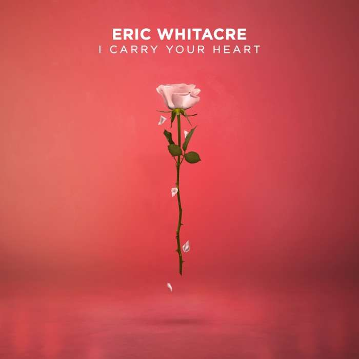 i carry your heart (HQ Download) - Eric Whitacre