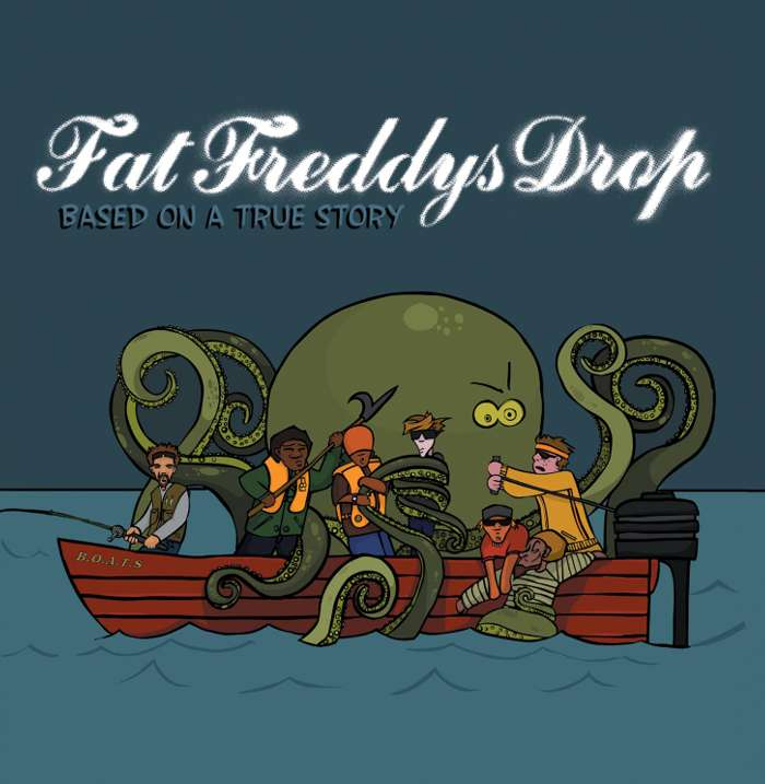 Based On A True Story - Fat Freddy's Drop