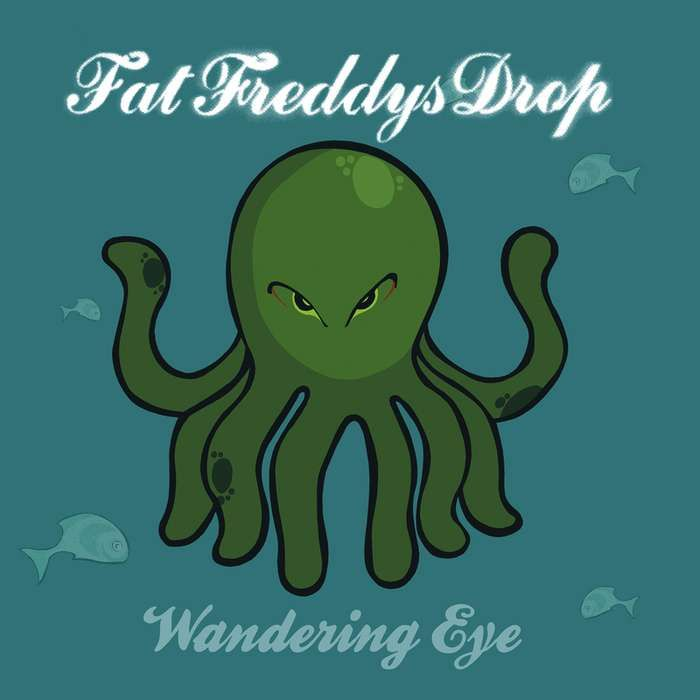 Wandering Eye - Fat Freddy's Drop