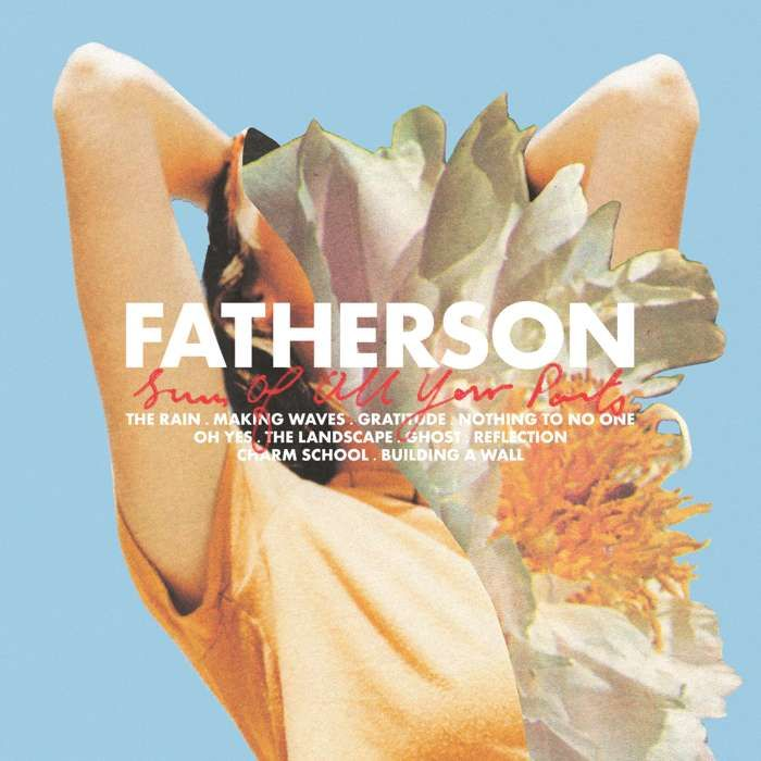 'Sum Of All Your Parts' Download - Fatherson