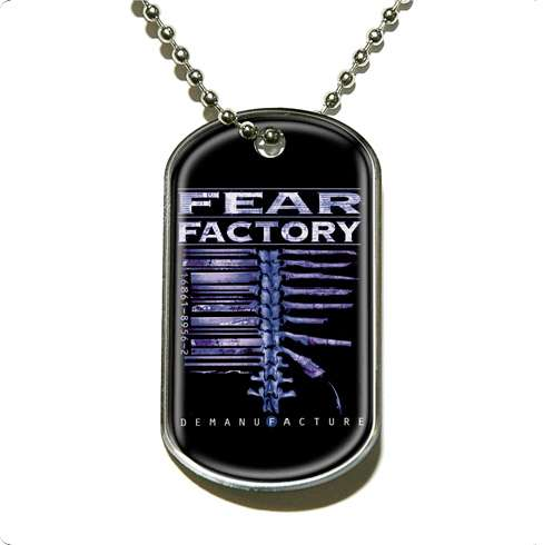 Demanufacture Dog Tag - Fear Factory