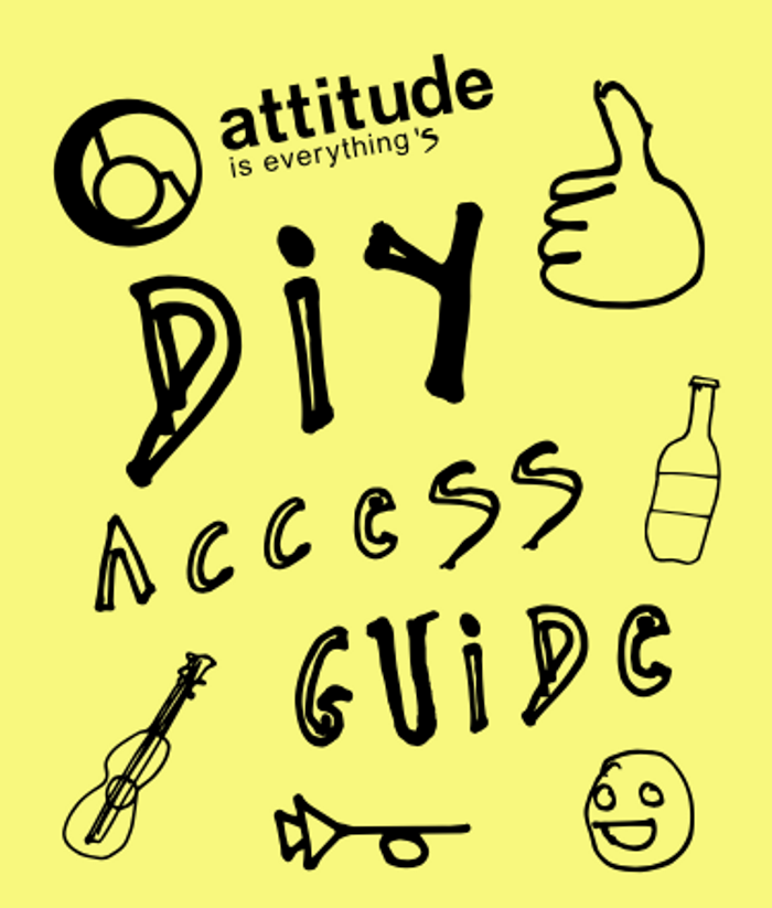 Attitude Is Everything - DIY Access Guide - Featured Artists Coalition