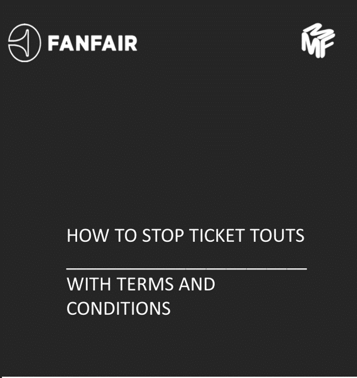 FanFair guide for Artists - How to stop ticket touts - Featured Artists Coalition