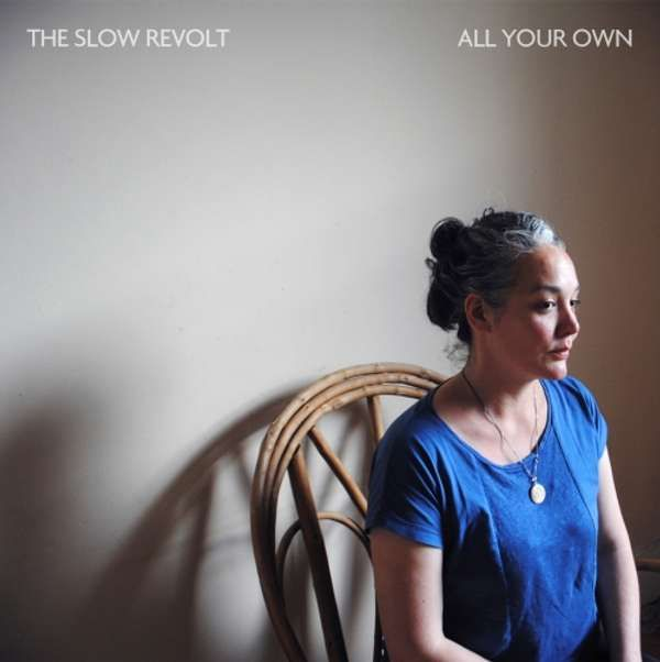 The Slow Revolt - All Your Own EP (digital) - FIELDS
