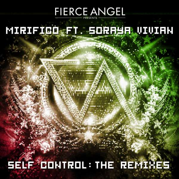 Mirifico Ft. Soraya Vivian - Self Control : The Remixes - Fierce Angel