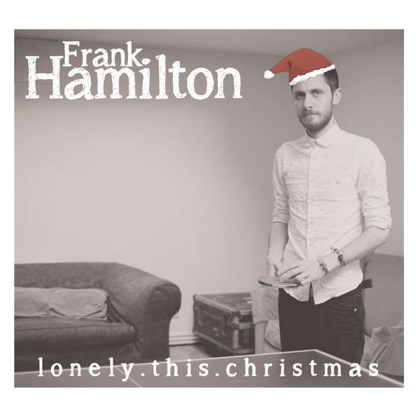 Frank Hamilton - Lonely This Christmas (Free Download) - Frank Hamilton