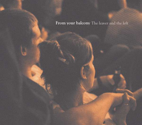 The leaver and the left - Digifile CD (signed) - From your balcony