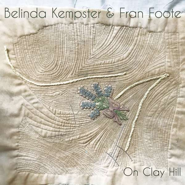 BELINDA KEMPSTER & FRAN FOOTE On Clay Hill (WAV) - From Here Records