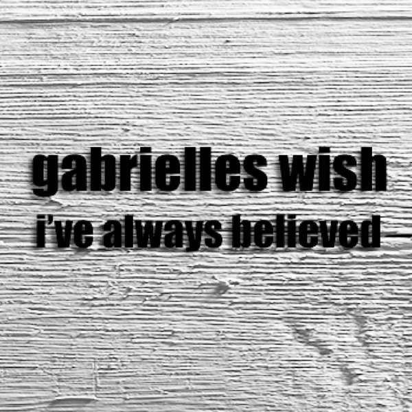 Ive Always Believed (Promo CDs) - Gabrielles Wish