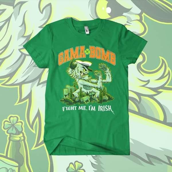 Gama Bomb - 'Fight Me, I'm Irish' T-Shirt - Gama Bomb