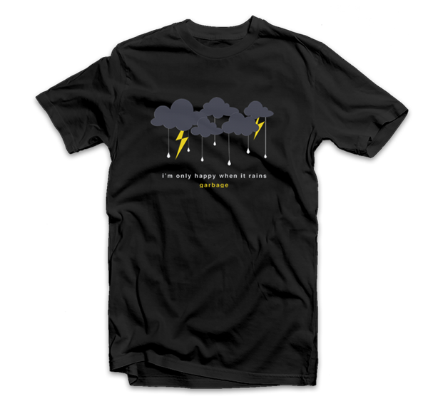 Only Happy When It Rains T-Shirt - Garbage