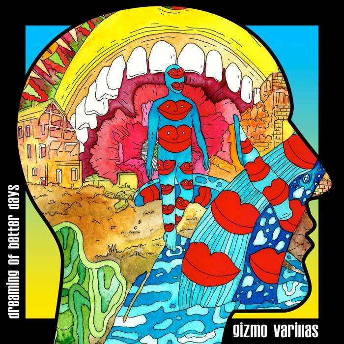 Dreaming of Better Days (Digital Download) - Gizmo Varillas