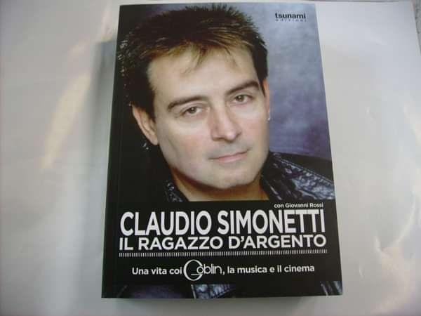 CLAUDIO SIMONETTI – IL RAGAZZO D'ARGENTO – Biografia (italiano) - Claudio Simonetti's Goblin