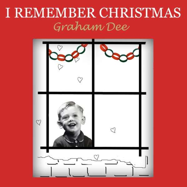 MP3 SINGLE - I Remember Christmas (Dec 2020) - Graham Dee