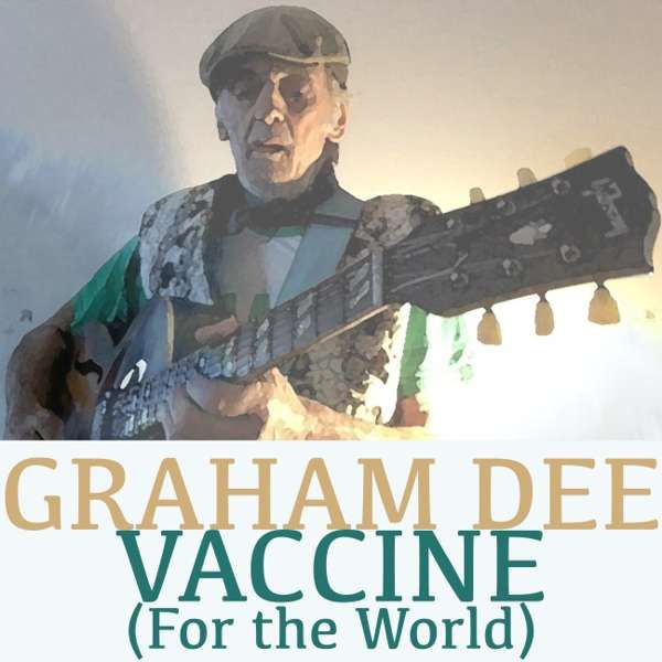 MP3 SINGLE  -  VACCINE (For the World) (July 2020) - Graham Dee