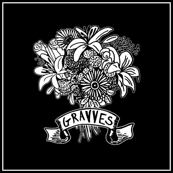 Steady As She Goes (And Dies) - GRAVVES