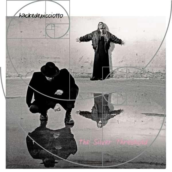 hackedepicciotto - The Silver Threshold - hackedepicciotto