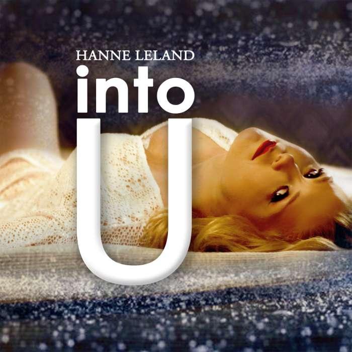 Into U (Digital Download) - Hanne Leland