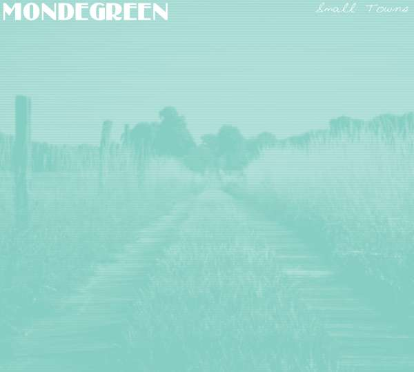 Small Towns EP (Digital) - Mondegreen