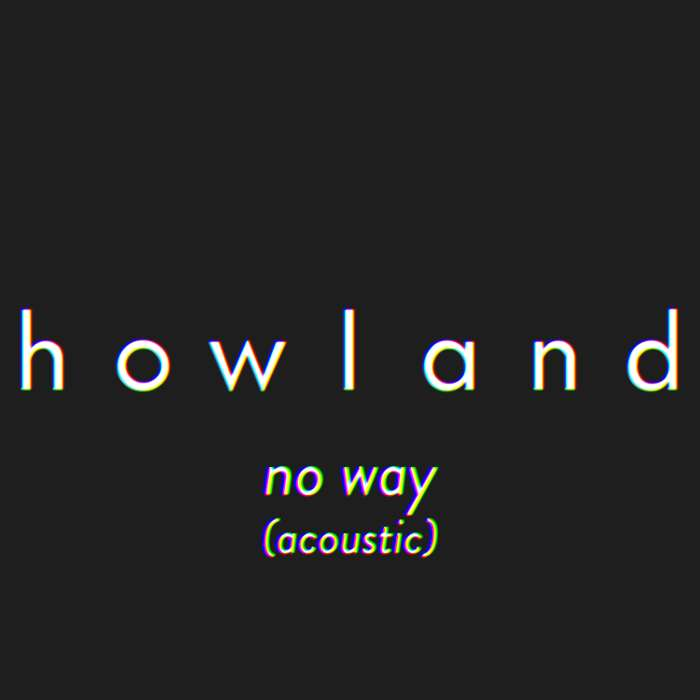 No Way (Acoustic) - Howland