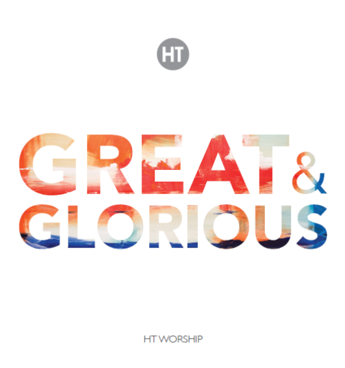 Great & Glorious - HT Worship