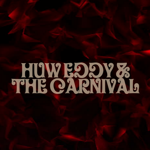 Singles CD - Huw Eddy & The Carnival