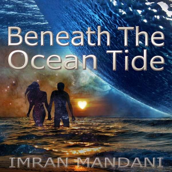 Beneath The Ocean Tide - Imran Mandani