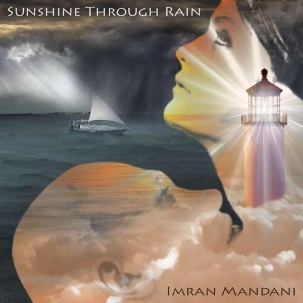 Sunshine Through Rain - Imran Mandani