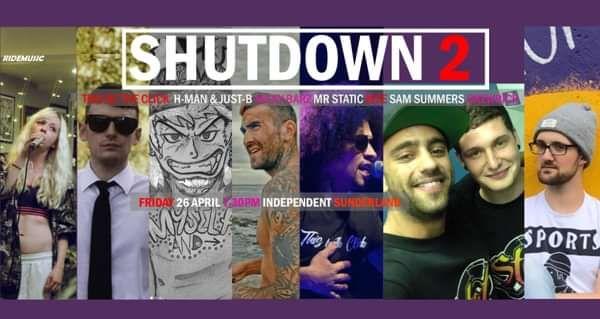 Shutdown 2 / Hip-Hop & Grime Gig at Independent, Sunderland on 26