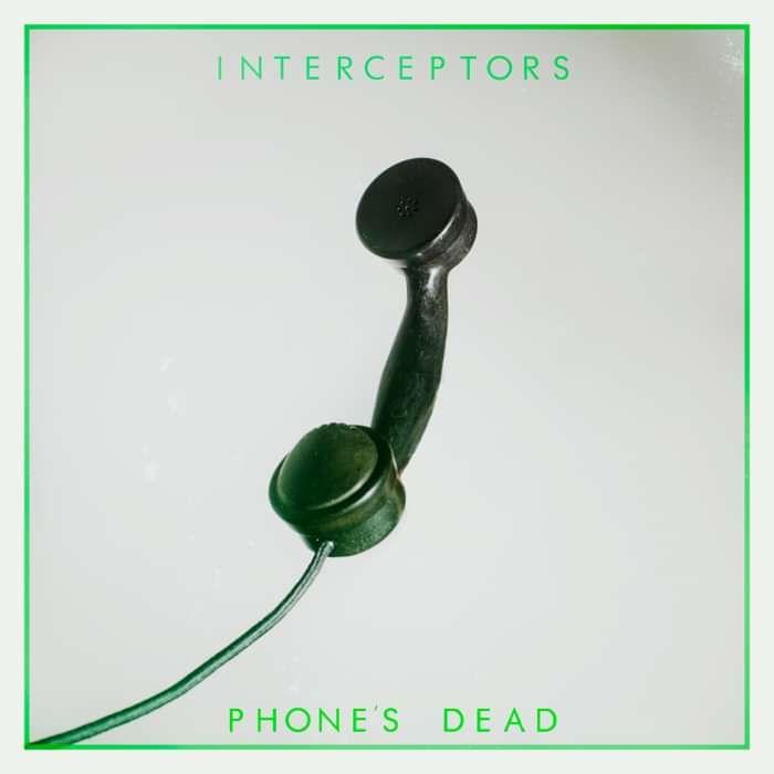 Phone's Dead EP - INTERCEPTORS