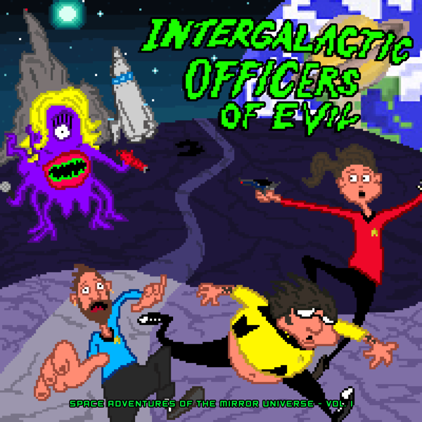 Intergalactic Officers of Evil - Space Adventures Of The Mirror Universe - Vol. 1 - Intergalactic Officers of Evil