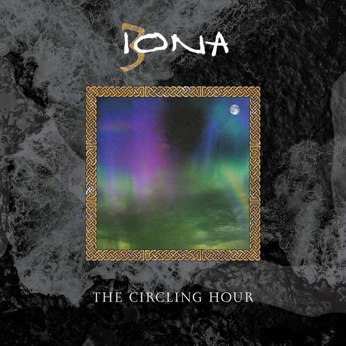 Iona: The Circling Hour + Unreleased Companion disc (2CD Set) - Iona